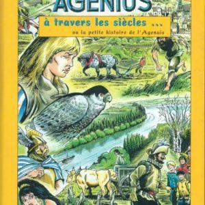 Agenius à travers les siècles… ou la petite histoire de l'Agenais – Jacques Dubourg & Jacarbo –