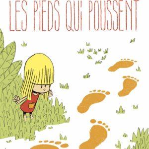 Linette Tome 1 : Les pieds qui poussent – Catherine Romat & Jean-Philippe Peyraud – Éditions de la Gouttière –