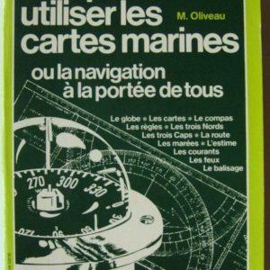 Comprendre et utiliser les cartes marines ou la navigation à la portée de tous – M. Oliveau – Collection technique navigation – Éditions Maritimes & d'Outremer