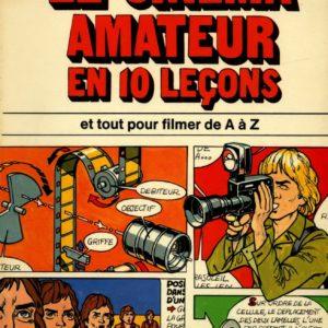 Le cinéma amateur en 10 leçons et tout pour filmer de A à Z – Claude Tarnaud / Guy Fournié – Hachette –