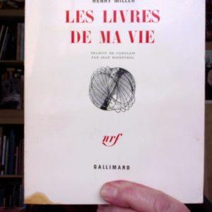 Les livres de ma vie – Henry Miller – Traduit de l'anglais par Jean Rosenthal – Collection du Monde Entier – NRF – Gallimard