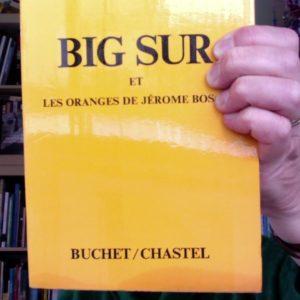 Big Sur et Les oranges de Jérome Bosch – Henry Miller – Buchet/chastel – 1972 –