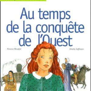 Au temps de la conquête de l'ouest – Des enfants dans l'histoire – Florence Maruéjol & Ginette Hoffmann – Casterman –