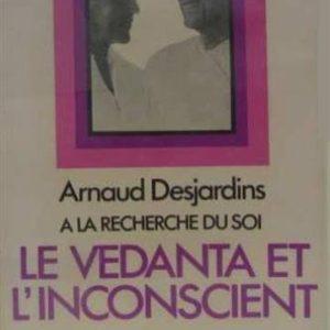 Arnaud Desjardins – A la recherche du soi – Le vedanta et l'inconscient – La table ronde – 1978 –