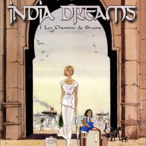 India Dreams Tome 1 : Les chemins de brume – Maryse et Jean-François Charles – Casterman – E.O. 2002 –