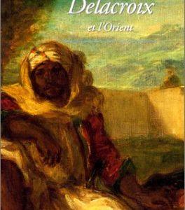 L'ABCdaire de Delacroix et l'Orient – Alain Daguerre de Hureaux & Stéphane Guégan – Flammarion –