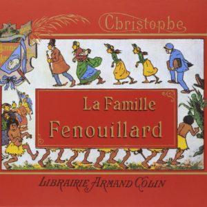 La Famille Fenouillard – Christophe – Librairie Armand Colin – 1981 –