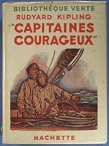 Capitaines Courageux – Rudyard Kipling – Bibliothèque de la jeunesse – Hachette – 1948 –