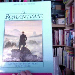 Le Romantisme – Histoire de la peinture – Les peintres romantiques du XIXè siècle – Éditions M.C.