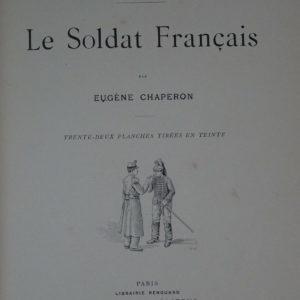 Le soldat français – Louis Tarsot, Illustrations d' Eugène Chaperon – Soixante-neuf illustrations – Éditions H. Laurent