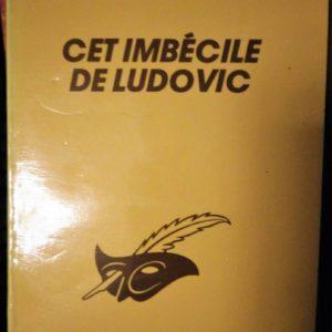 Cet imbécile de Ludovic – Charles Exbrayat – Le club des Masques –