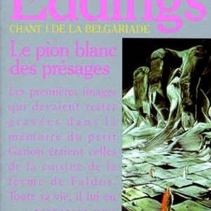 Chant I De La Belgariade : Le pion blanc des présages – David Eddings – Pocket –