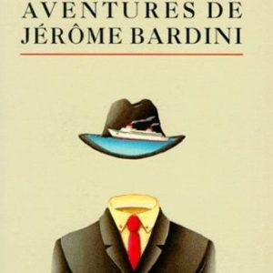 Aventures de Jérôme Bardini – Jean Giraudoux – Biblio 3227- Le livre de poche –