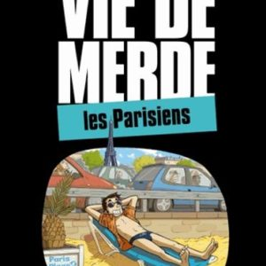 Vie de merde – Les Parisiens – Eldiablito – Pierre Uong -Valette – Passaglia – Guedj – Jungle ! Michel Lafon –