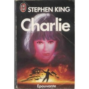 Charlie – Stephen King – Collection Épouvante – J'ai Lu poche –