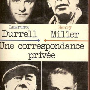 Une correspondance privée – Lawrence Durrell – Henry Miller – Le livre de poche – 1974 –