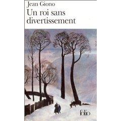 Un roi sans divertissement – Jean Giono – Folio Gallimard –