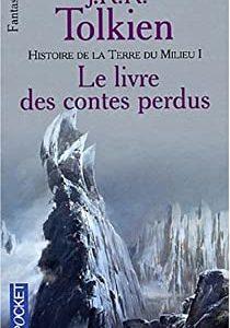 Histoire de la terre du milieu I : Le Livre des contes perdus – J.R.R. Tolkien – Fantasy – Pocket –