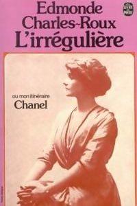 L'irrégulière ou mon itinéraire Chanel – Edmonde Charles-Roux – Le Livre de poche n° 4825 –