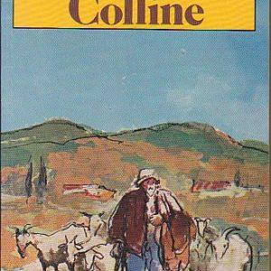 Colline – Jean Giono – Le livre de poche n° 590 –