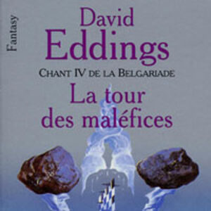 Chant IV De La Belgariade : La tour des maléfices – David Eddings -Pocket –