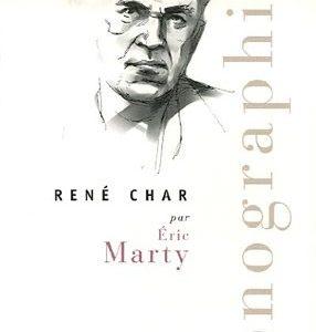 Monographie – René Char – par Éric Marty – Collection Points – poche –