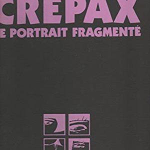 Crépax, Le portrait fragmenté – Tirage de Tête N° 67/350 – Exemplaire Numéroté & Signé sous coffret accompagné d'un Portfolio de 10 planches – Édition Aedena – 1986 –