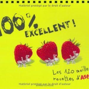 100 % excellent ! Les 120 meilleures recettes d'Astrapi – Collectif – Bayard Jeunesse –