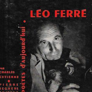 Léo Ferré – Poètes d'aujourd'hui – Charles Estienne – Éditions Seghers –