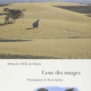 Gens des nuages – Jemia et J.M.G. Le Clézio – Photographies de Bruno Barbey – Éditions Stock –