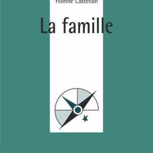 La Famille – Que sais-je ? N° 1995 – Yvonne Castellan – PUF – 4ème édition 1994 –