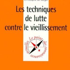 Les techniques de lutte contre le vieillissement – Que sais-je ? N° 3463 – Christophe de Jaeger – PUF – 2ème édition 1999 –