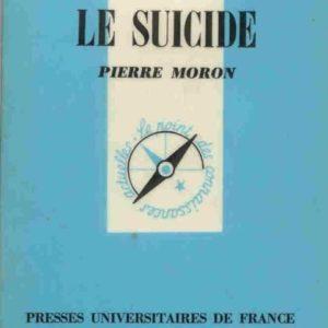 Le suicide – Que sais-je ? N° 1569 – Pierre Moron – PUF – 4ème édition 1987 –