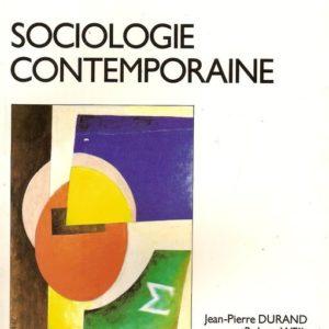 Sociologie Contemporaine – Jean-Pierre Durand – Robert Weil – Vigot –