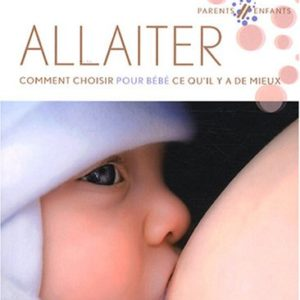 Allaiter, comment choisir pour bébé ce qu'il y a de mieux – M. Guoth-Gumberger & E. Hormann – Éditions Vigot –