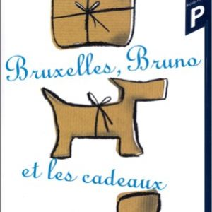 Bruxelles, Bruno et les cadeaux – Bruno Gaudens – Éditions Nicolas Philippe – 2002 –