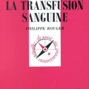 La transmission sanguine – Que sais-je  ? – N° 3136 – Philippe Rouger – PUF – 1ère édition 1997 –