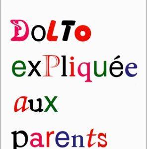 Dolto expliquée aux parents – Jean-Claude Liaudet – L'Archipel –