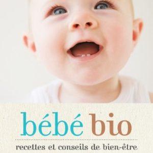 Bébé bio – recettes et conseils de bien-être – Sioux Berger – Marabout –