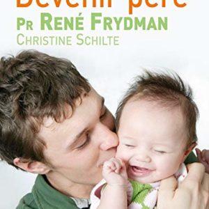 Devenir père – Pr René Frydman – Christine Schilte – Hachette pratique –