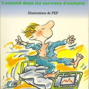 Enfant à l'hôpital, suivez le guide : l'accueil dans les services d'enfants – Illustrations de Pef – Apache – Gallimard –