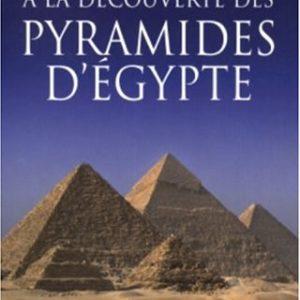 À la découverte des Pyramides d'Égypte – Joyce Tyldesley – Éditions du Rocher –