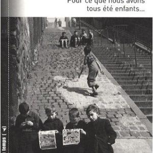 7, rue de Chelles – Pour ce que nous avons tous été enfants… – Yves Ternon – Collection les marches du temps – Éditions Le Félin –