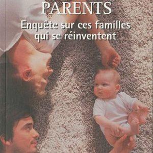 Les nouveaux parents – Enquête sur ces familles qui se réinventent – Laurence Ubrich – Éditions François Bourin –