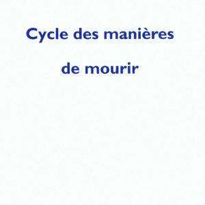 Cycle des manières de mourir – Aiat Fayez – P.O.L. – 2009 –