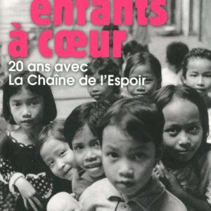 Enfants à coeur : 20 ans avec la Chaine de l'Espoir – Alain Deloche – Le Cherche Midi –