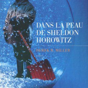 Dans la peau de Sheldon Horowitz – Derek B. Miller – Traduit de l'anglais par Sylvie Schneiter – Les Escales éditions –