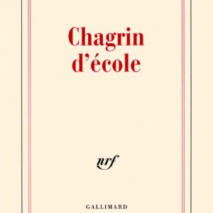 Chagrin d'école – Daniel Pennac – NRF – Gallimard 2007 –