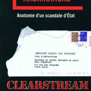 Machinations – Anatomie d'un scandale d'État – Karl Laske & Laurent Valdiguié – Éditions Denoël impacts –
