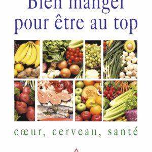 Bien manger pour être au top, coeur, cerveau, santé – Dr Jacques Fricker – Odile Jacob éditions –